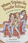 Where Triplets Go Trouble Follows