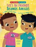 Let's Be Friends!: In English and Spanish