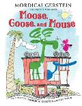 Moose Goose & Mouse