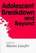 Adolescent Breakdown and Beyond