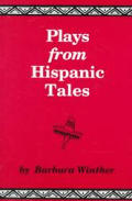 Plays from Hispanic Tales: One-Act, Royalty-Free Dramatizations for Young People, from Hispanic Stories and Folktales