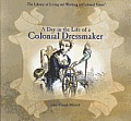 A Day in the Life of a Colonial Dressmaker