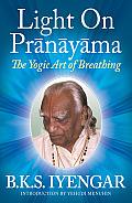 Light on Pranayama The Yogic Art of Breathing