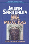 Jewish Spirituality I From The Bible Thr