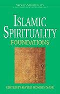 Islamic Spirituality Volume 1 Foundations