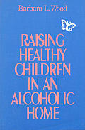 Raising Healthy Children In An Alcoholic