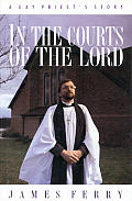 In The Courts Of The Lord A Gay Priest