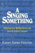 Singing Something Womanist Reflections