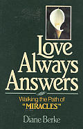Love Always Answers Walking The Path Of