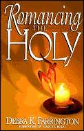 Romancing The Holy