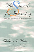 Search for Meaning: Myth & Mystery in the New Millennium