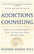 Addictions Counseling Revised & Updated A Practical Guide to Counseling People with Chemical & Other Addictions