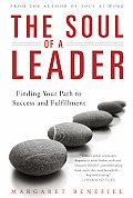 The Soul of a Leader: Finding Your Path to Fulfillment and Success
