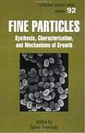 Fine Particles: Synthesis, Characterization, and Mechanisms of Growth