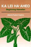 Ka Lei Haaheo: Beginning Hawaiian (Teacher's Guide and Answer Key)