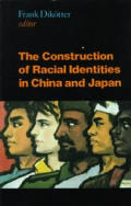 The Construction of Racial Identities in China and Japan