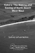 Kekaa: The Making and Saving of North Beach West Maui