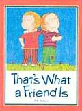 Thats What A Friend Is