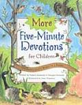 More Five Minute Devotions for Children Celebrating Gods World as a Family