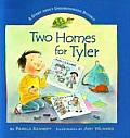 Two Homes For Tyler A Story About Unders