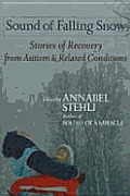 Sound of Falling Snow Childrens Stories of Recovery from Autism & Related Disorders