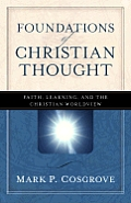 Foundations of Christian Thought Faith Learning & the Christian Worldview