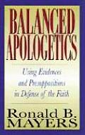 Balanced Apologetics Using Evidences &