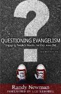 Questioning Evangelism Engaging Peoples Hearts The Way Jesus Did