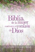 Biblia de la Mujer Conforme Al Coraz?n de Dios: Tapa Dura
