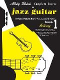 Mickey Bakers Complete Course in Jazz Guitar Book One