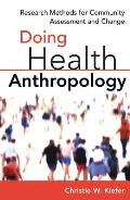 Doing Health Anthropology Research Methods For Community Assessment & Change