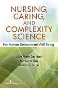Nursing, Caring, and Complexity Science: For Human Environment Well-Being
