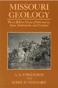 Missouri Geology Missouri Geology Missouri Geology: Three Billion Years of Volcanoes, Seas, Sediments, and Erosithree Billion Years of Volcanoes, Seas
