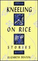 Kneeling On Rice Stories