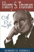 Harry S Truman A Life