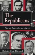 The Republicans, 1: From Lincoln to Bush