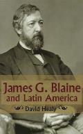 James G. Blaine and Latin America