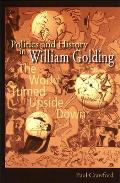 Politics and History in William Golding: The World Turned Upside Down