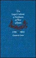 Legal Culture of Northern New Spain, 1700-1810