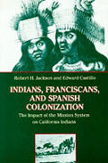 Indians, Franciscans, and Spanish Colonization