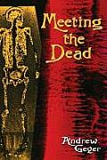 Meeting the Dead