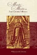 Religions of the Americas Series||||Marvels and Miracles in Late Colonial Mexico