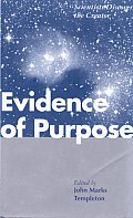 Evidence of Purpose Scientists Discover the Creator