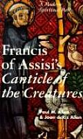 Francis of Assisis Canticle of the Creatures