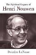 Spiritual Legacy of Henri Nouwen