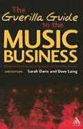 Guerilla Guide to the Music Business: 2nd Edition