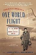 Norman Corwin's One World Flight: The Lost Journal of Radio's Greatest Writer