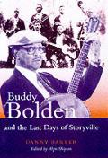 Buddy Bolden & The Last Days Of Storyvil