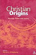 Christian Origins Worship Belief & Socie