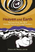 Heaven and Earth: Sermons from the 2016 National Festival of Young Preachers